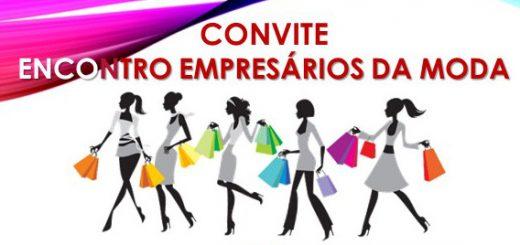 Convite Encontro Empresarios da Moda Nova Odessa DESTAQUE